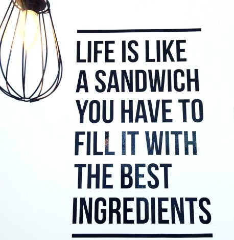 Life is like a sandwich